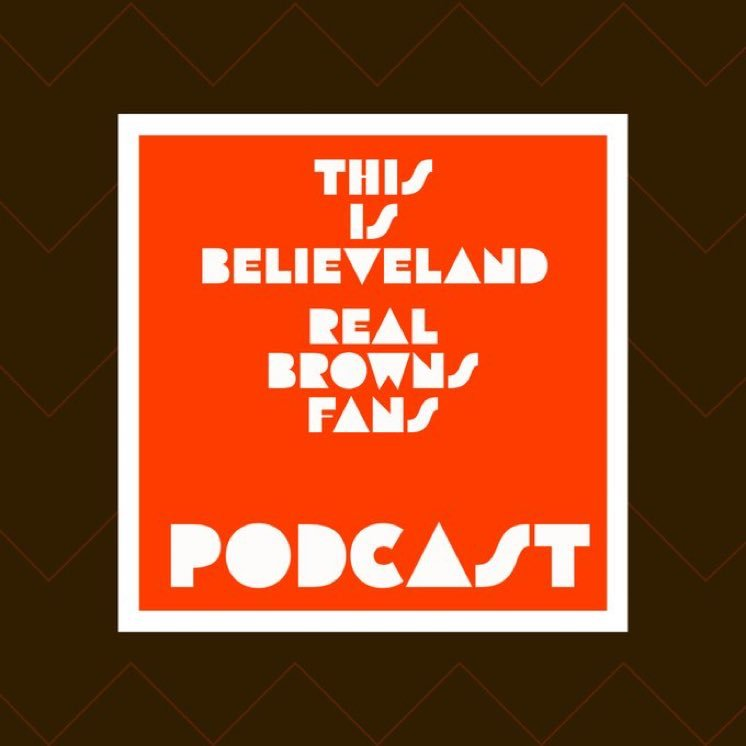 This Is Believeland - RealBrowns Fans Podcast